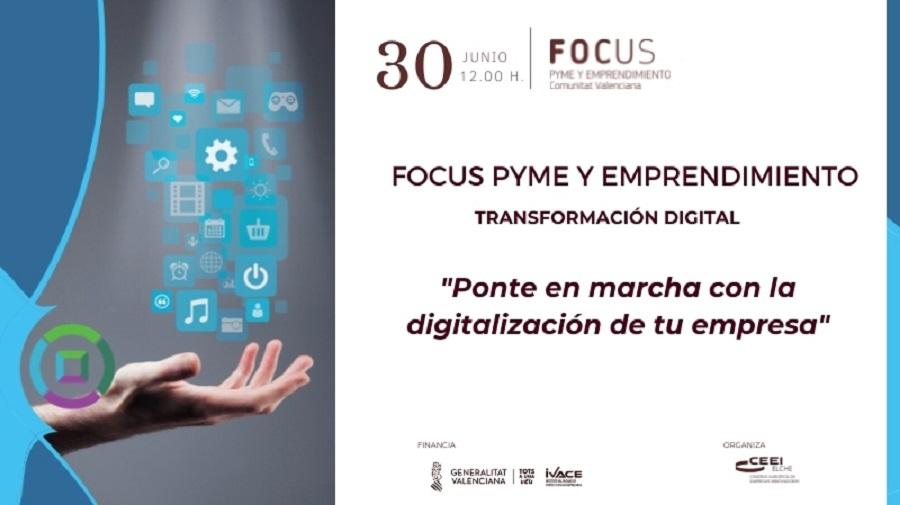 La Trasformación digital y cómo afrontarla en las empresas próximo tema del Focus Pyme y Emprendimiento.