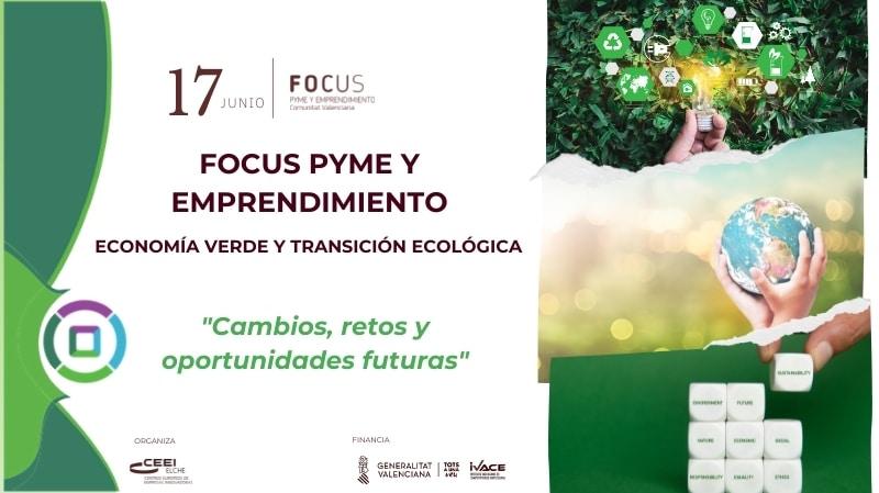 Los retos y oportunidades de la Economía Verde serán el hilo conductor del primer Focus Pyme y emprendimiento 2021.