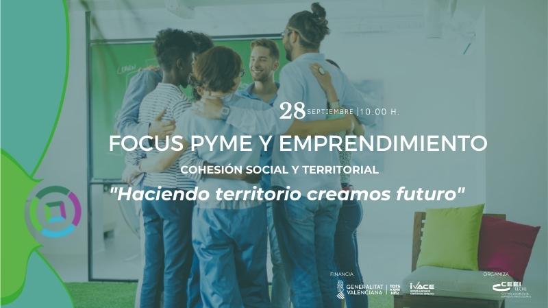 La cohesión social y territorial marcarán la jornada del próximo Focus Pyme y Emprendimiento.