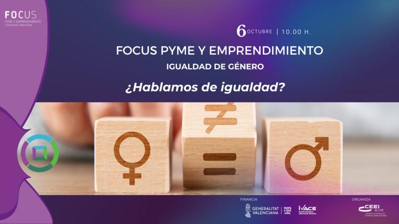 ¿Hablamos de igualdad? Focus Pyme expone los pilares de la igualdad como base para generar sociedades más sostenibles.